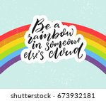 be a rainbow in someone else's... | Shutterstock .eps vector #673932181