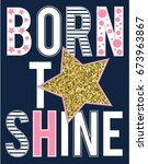 born to sparkle slogan vector. | Shutterstock .eps vector #673963867