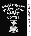 quote coffee poster. great... | Shutterstock .eps vector #674024611