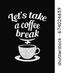 quote coffee poster. let's take ... | Shutterstock .eps vector #674024659