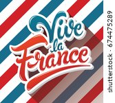 vive la france hand drawn... | Shutterstock .eps vector #674475289
