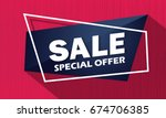 super sale and special offer.... | Shutterstock .eps vector #674706385