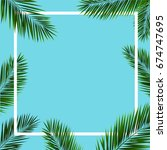 frame with palm trees  vector... | Shutterstock .eps vector #674747695