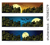 set of three halloween banners. ... | Shutterstock .eps vector #675085279