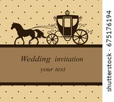 invitation card with carriage... | Shutterstock .eps vector #675176194