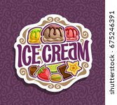 vector logo for ice cream  3... | Shutterstock .eps vector #675246391