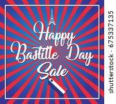 happy bastille day celebration... | Shutterstock .eps vector #675337135