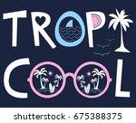 tropical slogan tropicool...   Shutterstock .eps vector #675388375