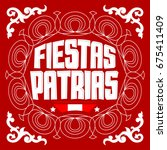 fiestas patrias   national... | Shutterstock .eps vector #675411409