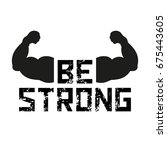 be strong  lettering. sport gym ... | Shutterstock .eps vector #675443605