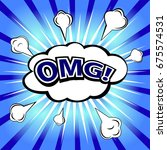 omg   comic speech bubble ... | Shutterstock .eps vector #675574531