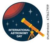 international astronomy day.... | Shutterstock .eps vector #675617959