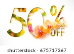 50  off discount promotion sale ... | Shutterstock . vector #675717367