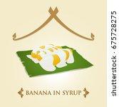thai dessert  banana syrup... | Shutterstock .eps vector #675728275