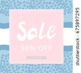 sale banner. sea style. pastel... | Shutterstock .eps vector #675897295