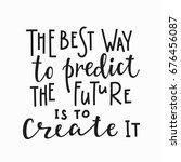 best way to predict future... | Shutterstock .eps vector #676456087