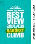 the best view comes after the... | Shutterstock .eps vector #676542355