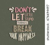 don't let little stupid things... | Shutterstock .eps vector #676694497