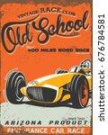 vintage race car poster.... | Shutterstock .eps vector #676784581