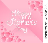 happy mother's day hand... | Shutterstock . vector #676835011