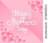 happy mother's day hand... | Shutterstock . vector #676835011