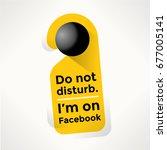 i'm on facebook do not disturb...   Shutterstock .eps vector #677005141
