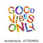 good vibes only. vector... | Shutterstock .eps vector #677029831