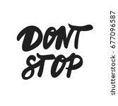 "hand drawn words ""dont stop"".... 