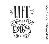 life happens  coffee helps  ... | Shutterstock .eps vector #677128921