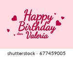 happy birthday valeria... | Shutterstock . vector #677459005