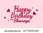 happy birthday shanaya... | Shutterstock . vector #677459149