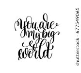 you are my big world black and... | Shutterstock .eps vector #677549065