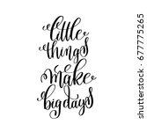 little things make big days... | Shutterstock .eps vector #677775265