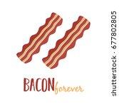 bacon forever graphic print ... | Shutterstock .eps vector #677802805