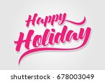 happy holiday   handwritten... | Shutterstock .eps vector #678003049