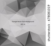 abstract triangle background ... | Shutterstock .eps vector #678081019