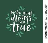 make your dream come true...   Shutterstock .eps vector #678187009