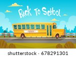 yellow bus riding back to... | Shutterstock .eps vector #678291301
