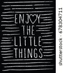 enjoy the little things  slogan ...   Shutterstock .eps vector #678304711