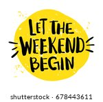 let the weekend begin   vector... | Shutterstock .eps vector #678443611