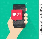 smartphone with likes counter... | Shutterstock .eps vector #678534679