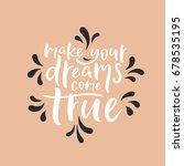 make your dream come true quote.... | Shutterstock .eps vector #678535195