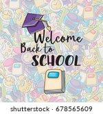 welcome back to school doodle... | Shutterstock .eps vector #678565609