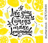 if life gives you lemons make... | Shutterstock .eps vector #678724444