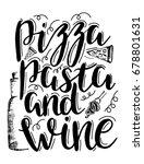 pizza  pasta and wine. hand...   Shutterstock . vector #678801631