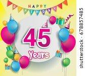 45th years anniversary... | Shutterstock .eps vector #678857485
