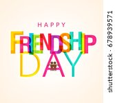 happy friendship day  greeting... | Shutterstock .eps vector #678939571
