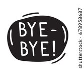 bye bye  vector hand drawn... | Shutterstock .eps vector #678958687