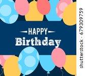 abstract happy birthday... | Shutterstock .eps vector #679309759