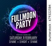fullmoon party design flyer.... | Shutterstock .eps vector #679322584